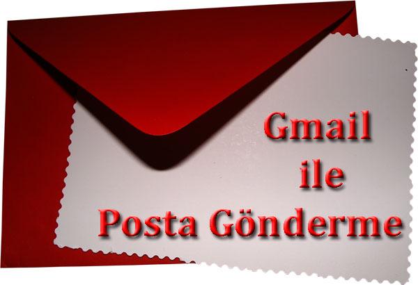 Gmail ile Posta Gönderme