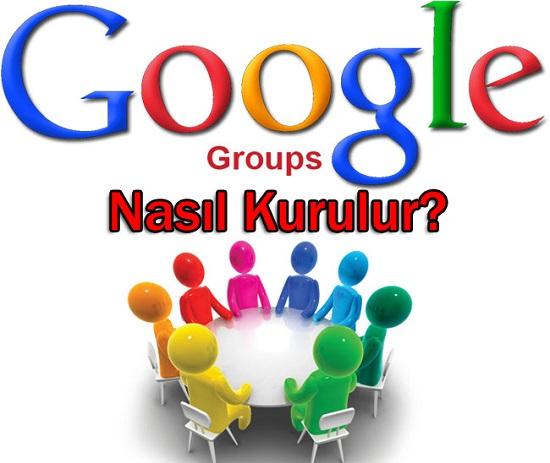 Google Grup Nasıl Kurulur?