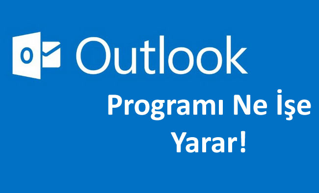 outlook-programi-nedir