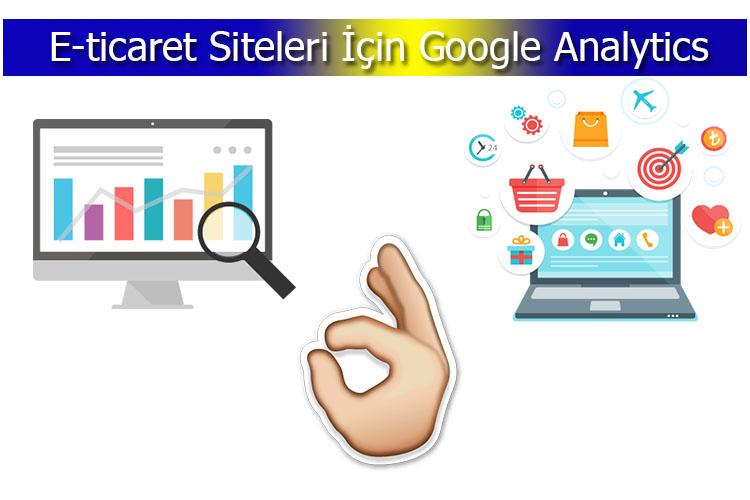 E-ticaret Siteleri İçin Google Analytics