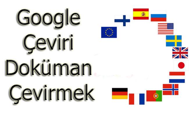 Google Çeviri ile Doküman Çevirmek