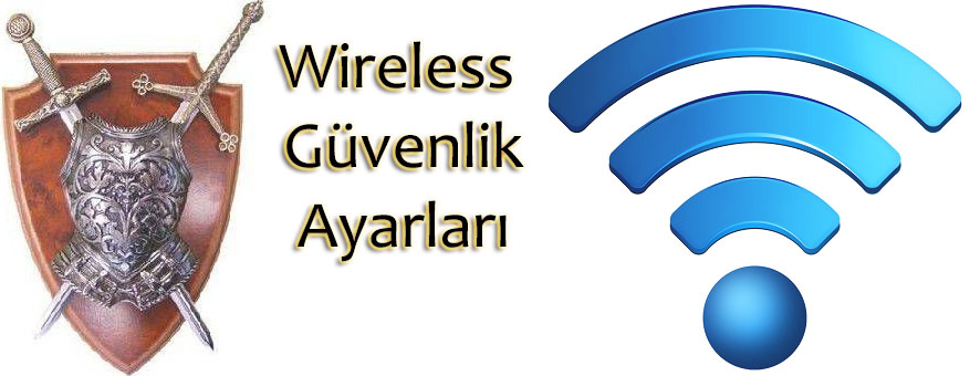 Wireless Güvenlik Ayarları
