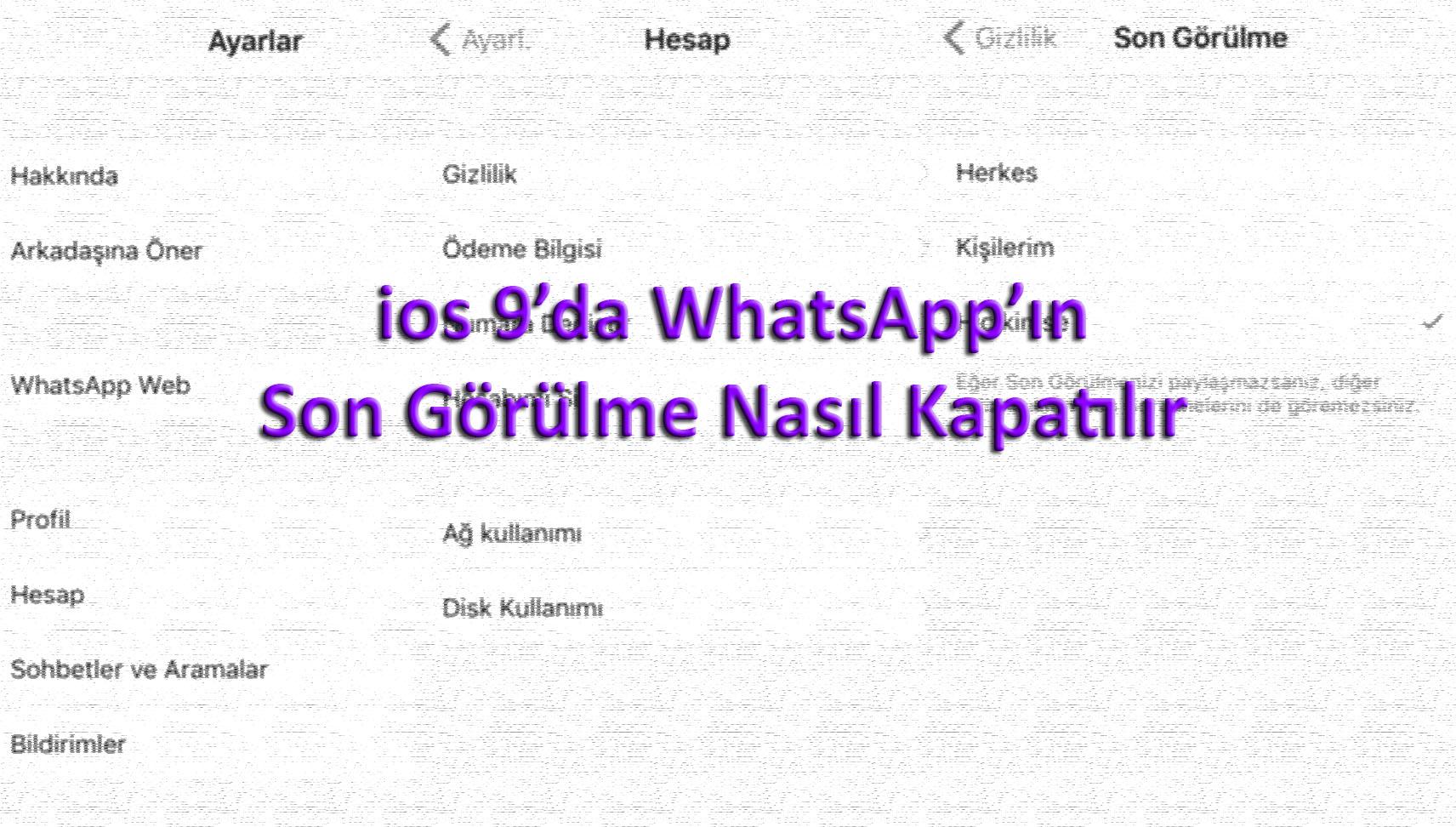 ios 9'da WhatsApp'ın Son Görülme Nasıl Kapatılır?