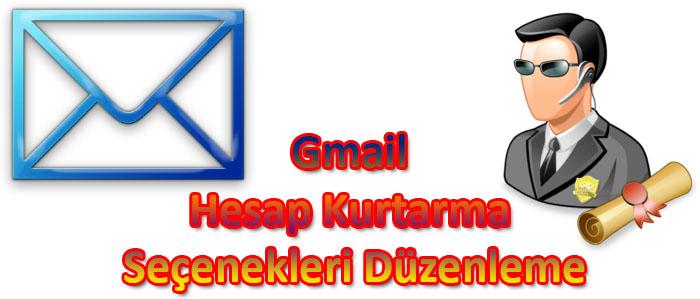 Gmail Hesap Kurtarma Seçenekleri Düzenleme