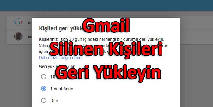 Gmail Silinen Kişileri Geri Yükleyin