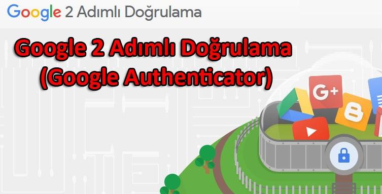 Google 2 Adımlı Doğrulama (Google Authenticator)
