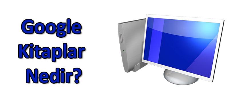 Google Kitaplar Nedir?