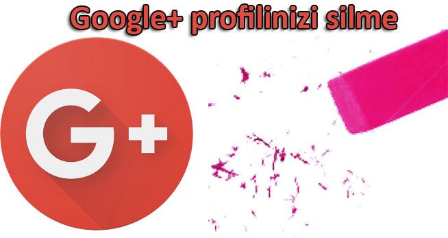 Google+ Profilimi Nasıl Silerim