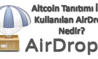 Altcoin Tanıtımı İçin Kullanılan AirDrop Nedir?