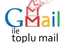 Gmail İle Toplu Mail Gönderme Nasıl Yapılır?