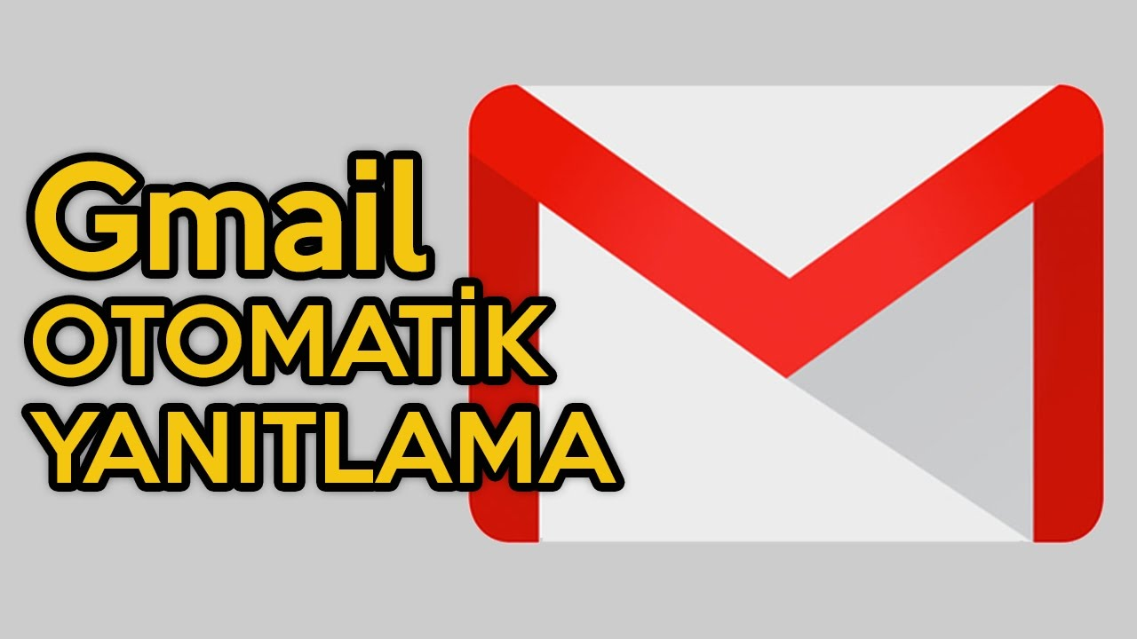 Gmail'de Otomatik Yanıtlayıcı Kullanımı